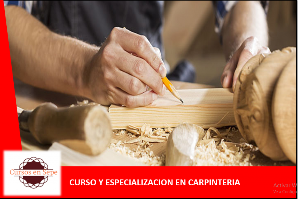 CURSO Y ESPECIALIZACION EN CARPINTERIA