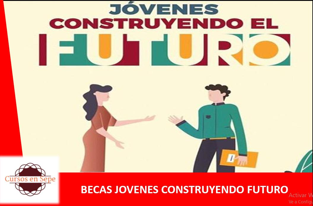Beca Jovenes construyendo Futuro